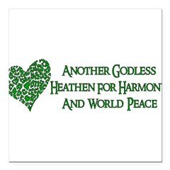 "Godless For World Peace Square Car Magnet 3"" x 3"""