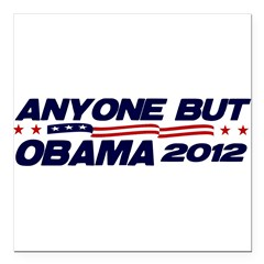 "Anyone But Obama Square Car Magnet 3"" x 3"""