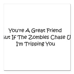 "If the zombies chase us Square Car Magnet 3"" x 3"""
