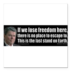 "If we lose freedom here... Square Car Magnet 3"" x 3"""