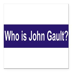 "Who is John Gault? Square Car Magnet 3"" x 3"""