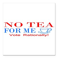 "NO TEA FOR ME Square Car Magnet 3"" x 3"""