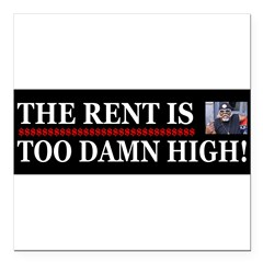 "Rent is too Damn High Square Car Magnet 3"" x 3"""