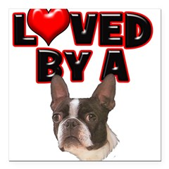 "Loved by a Boston Terrier Square Car Magnet 3"" x 3"""