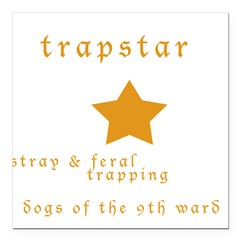 "Trapstar: stray and feral tra Square Car Magnet 3"" x 3"""