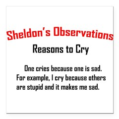 "Sheldon's Reasons to Cry Square Car Magnet 3"" x 3"""