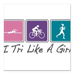 "Tri Like A Girl Triathlete Square Car Magnet 3"" x 3"""