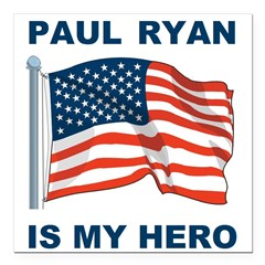 "Paul Ryan is my Hero! Square Car Magnet 3"" x 3"""