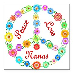 "Peace Love Nanas Square Car Magnet 3"" x 3"""
