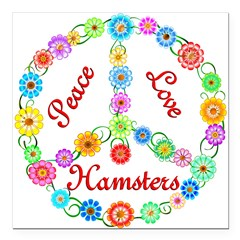 "Peace Love Hamsters Square Car Magnet 3"" x 3"""