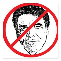 "No Rick Perry! Square Car Magnet 3"" x 3"""