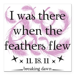"I was there when the feathers flew Square Car Magnet 3"" x 3"""