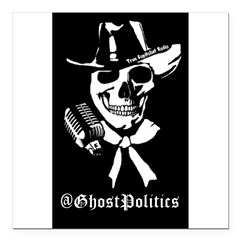 "@GhostPolitics Square Car Magnet 3"" x 3"""