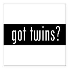 "got twins? Square Car Magnet 3"" x 3"""