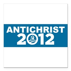 "ANTICHRIST 2012 Square Car Magnet 3"" x 3"""