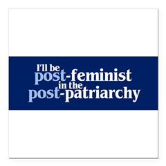 "POST-FEMINIST Square Car Magnet 3"" x 3"""