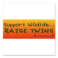 "Support Wildlife - Raise Twin Square Car Magnet 3"" x 3"""