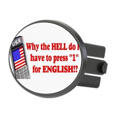 "Press ""1"" for English? Oval Hitch Cover"