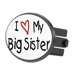 I Love My Big Sister Oval Hitch Cover