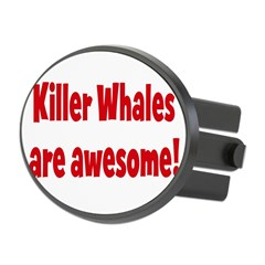 Killer Whales are awesome Oval Hitch Cover