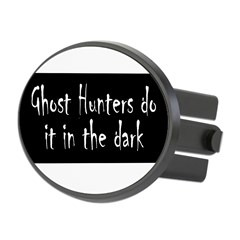 Ghost Hunters Do It Oval Hitch Cover