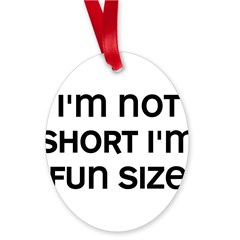 I'm Fun Size Oval Ornament