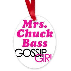 Mrs. Chuck Bass Gossip Girl Oval Ornament