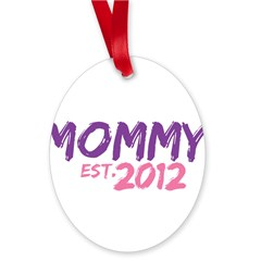 Mommy Est 2012 Oval Ornament