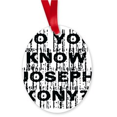 DO YOU KNOW JOSEPH KONY? Oval Ornament