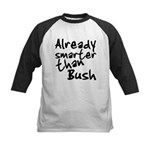 Already Smarter Than Bush Kids Baseball Jersey