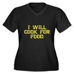 Will Cook For Food Women's Plus Size V-Neck Dark T
