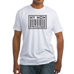 My Mom Priceless Barcode Fitted T-Shirt