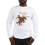 Rodeo Mom Wester Cowboy Cowgirl Long Sleeve T-Shir
