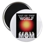 "Out of this World Sci-Fi Mom 2.25"" Magnet (100 pac"
