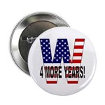 W 4 MORE YEARS! Button (10 pk)