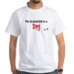 Dog Grandchild White T-Shirt