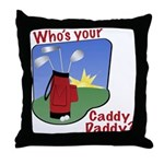 Caddy Daddy Throw Pillow