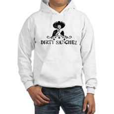 Dirty Sanchez Hooded Sweatshirt