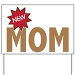 New Mom Mother First Time Yard Sign