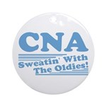 CNA Sweatin' With The Oldies Ornament (Round)