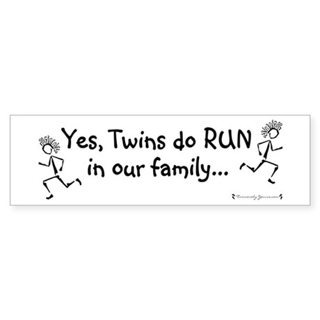 Twins DO run in the family Bumper Sticker