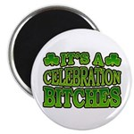 "It's a Celebration Bitches Shamrock 2.25"" Magnet ("