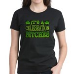 It's a Celebration Bitches Shamrock Women's Dark T