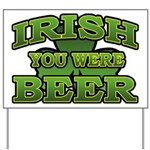 Irish You Were Beer Shamrock Yard Sign