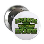 Irish You Were Irish Shamrock 2.25&quot; Button (10 pac