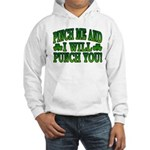 Pinch Me and I will Punch You Hooded Sweatshirt