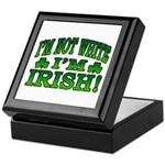 I'm Not White I'm Irish Keepsake Box