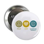 "Peace Love Occupational Therapy 2.25"" Button"