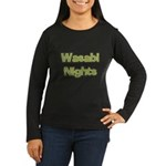 Wasabi Nights Women's Long Sleeve Dark T-Shirt