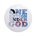 """One Nation Under God"" Ornament (Round)"